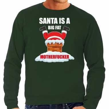 Groene kersttrui / kerstkleding santa is a big fat motherfucker heren grote maten