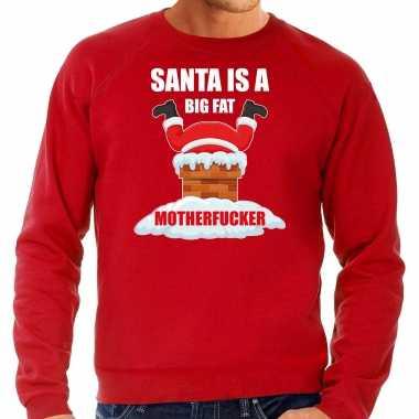 Rode kersttrui / kerstkleding santa is a big fat motherfucker heren